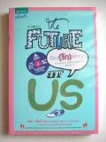เรื่อง (รัก) ของเรา (The Future of us)