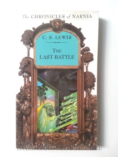 The Chronicles of Narnia : The Last battle