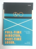 Full-Time Director, Part-Time Loser